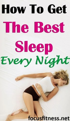 how to get the best sleep every night