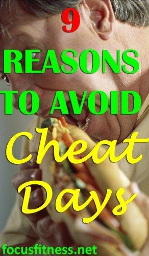 9 reasons to avoid cheat days