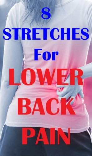 8 STRETCHES FOR LOWER BACK PAIN