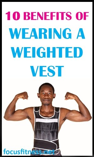 10 benefits of wearing a weighted vest all day long