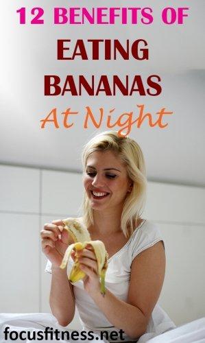 12 benefits of eating bananas at night