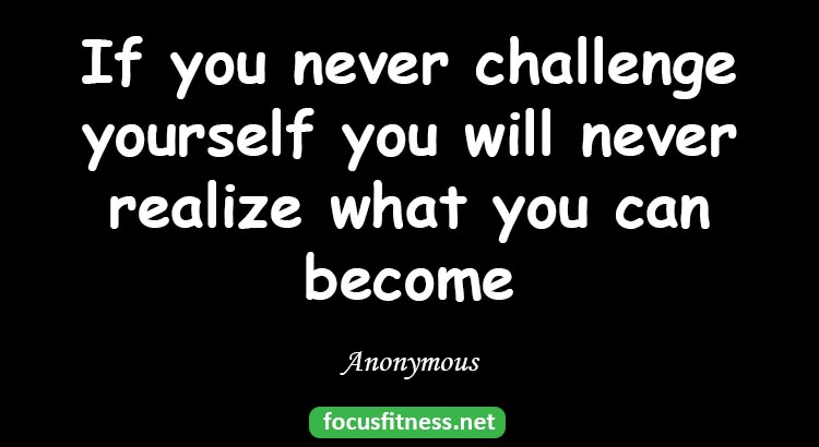 1 famous quotes about challenging yourself