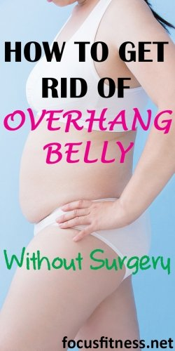 How to get rid of overhang belly without surgery