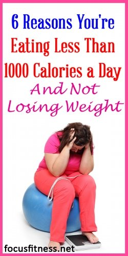 6 reasons you are eating less than 1000 calories and not losing weight