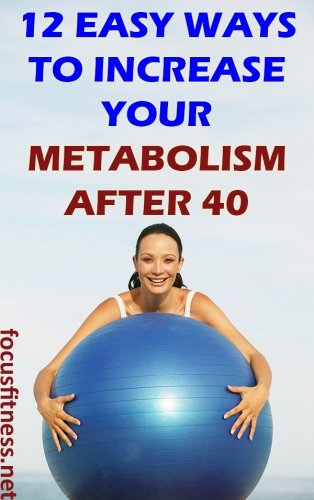 If you want to lose weight and keep it off for a lifetime, this article will show you how to increase metabolism after 40. #metabolism #after40 #focusfitness