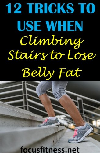 If you want to lose belly fat without doing bone-crushing workouts, this article will show you tricks to use when climbing stairs to lose belly fat. #bellyfat #stairs #focusfitness