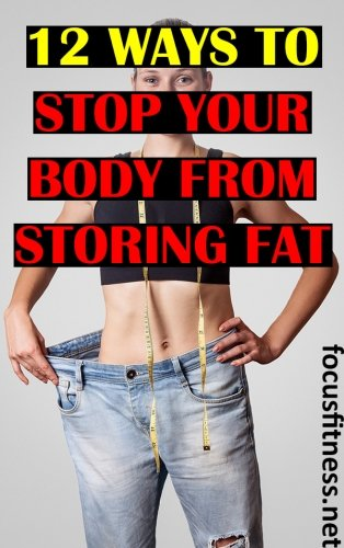 If you want to lose weight and keep it off, this article will show you how to stop your body from storing fat. #bodyfat #weightloss #focusfitness