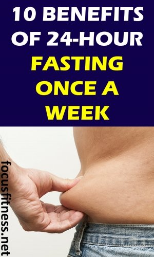 If you want to lose weight and maintain optimal health, this article will show you the benefits of a 24-hour fast once a week. #fasting #24hours #focusfitness