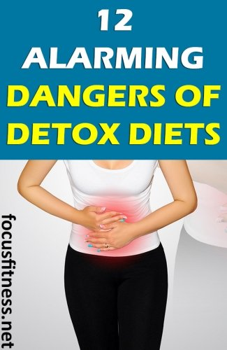 If you're eager to try detox diets for weight loss, this article will show you alarming dangers of detox diets and what you should do instead #detox #diets #dangers #focusfitness