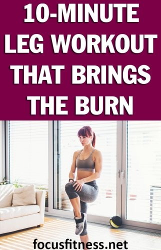 If you want to burn fat and build muscle without exercising for hours, do the 10-minute leg workout that seriously brings the burn #leg #workout #focusfitness