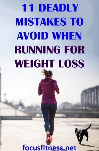 If you want to lose weight by running, this article will show you deadly mistakes you should avoid when running for weight loss #running #mistakes #weightloss #focusfitness