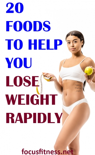 If you want to lose weight rapidly, this article will show you the best foods to eat to keep your metabolism on overdrive and stay full all day. #lose #weight #foods #focusfitness