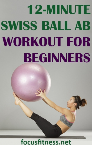 If you want to build abs and strengthen your core, this swiss ball ab workout for beginners will build your abs and build a strong core. #workout #swissball #abs #focusfitness