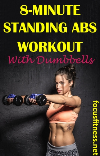 In this article, you will discover the best standing abs workout with dumbbells to tighten your midsection and make your abs pop #dumbbells #standing #abs #workout #focusfitness