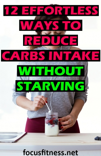 Whether you want to lose weight or boost your health, this article will show you how to reduce carbs intake without starving #carbs #starving #lowcarb #focusfitness