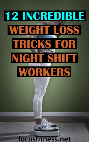 If you want to lose weight while working night shifts, this article will show you incredible weight loss tricks for night shift workers. #Weightloss #night #shift #workers #focusfitness
