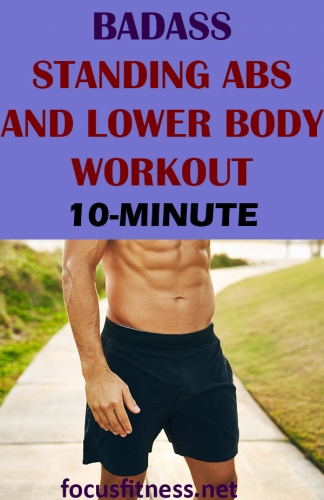If you want to tone your abs and build your lower body muscles, do this standing workout that requires no equipment every day.  #lowerbody #ab #workout #focusfitness