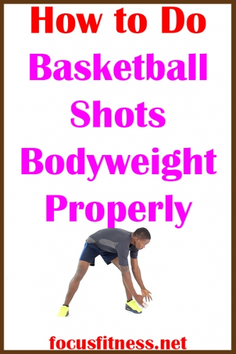 How to Do Basketball Shots Bodyweight Exercise Properly