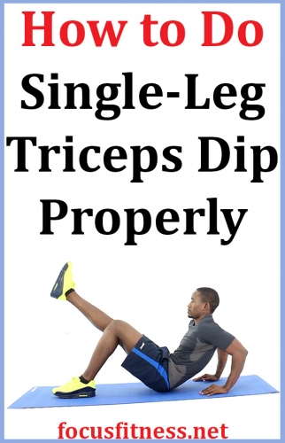 How to Do Single-Leg Triceps Dip Exercise Properly - Focus ...