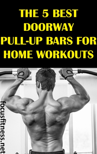 In this article, you will discover the best doorway pull-up bars to build  and strengthen your arms, chest, back, and ab muscles #pull #up #bar #doorway #workout #focusfitness