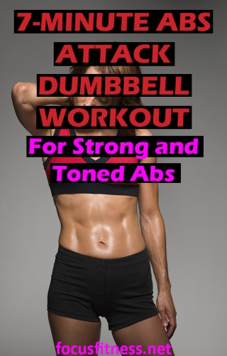 If you want to build toned and strong abs at home, use this the 7-minute abs attack dumbbell workout for strong and toned abs.  #dumbbell #abs #workout #focusfitness
