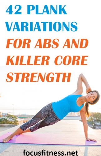 In this article, you will discover 42 plank variations to build your abdominal muscles and strengthen your core muscles fast #plank #variations #core #abs #focusfitness