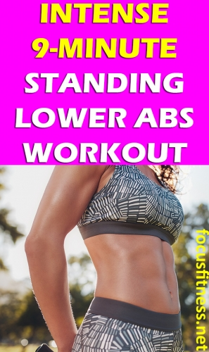 In this article, you will discover a 9-minute standing lower abs workout to help you burn fat and build muscle at home without any equipment #standing #lower #abs #workout #focusfitness