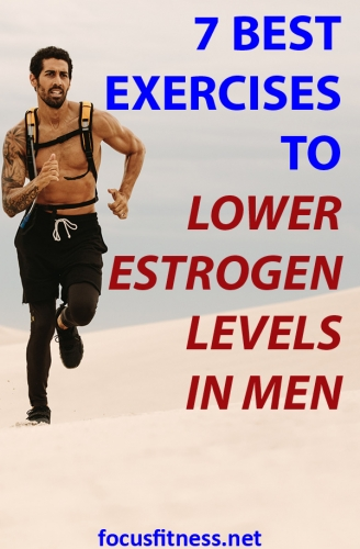 If you're a man struggling with estrogen levels, this articel will show you the best exercises to lower estrogen levels in men. #exercises #estrogen #levels #men #focusfitness