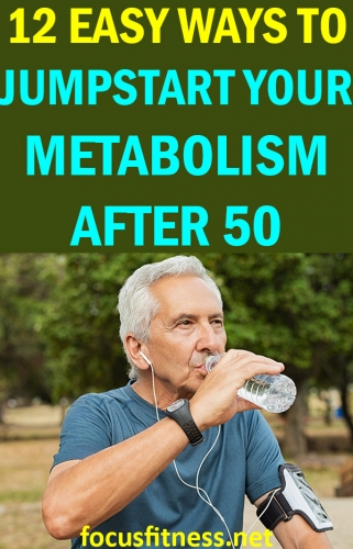 If you want to stay in shape in your 50s and beyond, this article will show you how to jumpstart your metabolism after 50 #jumpstart #metabolism #after50 #focusfitness