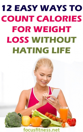 If you want to avoid overeating, this article will show you easy ways to count calories for weight loss without hating life. #counting #calories #weightloss #focusfitness