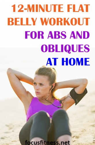 If you want to flatten your belly, this article will show you the best flat belly workout for abs and obliques to do at home. #flat #belly #workout #abs #obliques #focusfitness